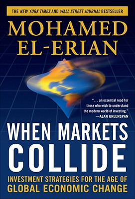 When Markets Collide By El-Erian, Mohamed A./ Curvebreakers (COR)
