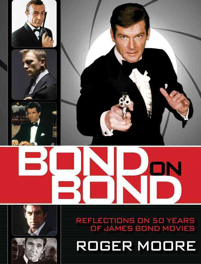 Bond on Bond By Moore, Sir Roger